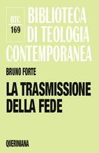 La trasmissione della fede -  di Bruno Forte