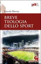 Breve teologia dello sport -  di Lincoln Harvey