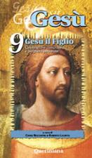 Gesù vol. 9. Gesù il Figlio