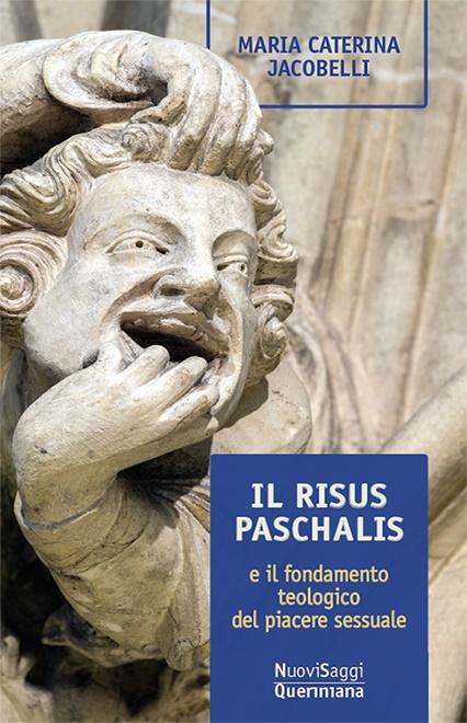 Il Risus paschalis e il fondamento teologico del piacere sessuale ...