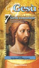Gesù vol. 7. Gesù consolato