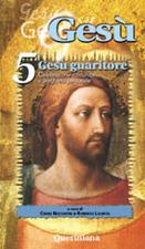 Gesù vol. 5. Gesù guaritore