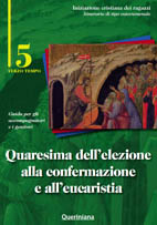 Quaresima dell'elezione alla confermazione e all'eucaristia. Guida per gli accompagnatori e i genitori 5