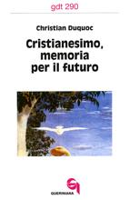 Cristianesimo, memoria per il futuro