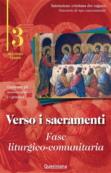 Verso i sacramenti: fase liturgico-comunitaria. Guida per gli accompagnatori e i genitori 3