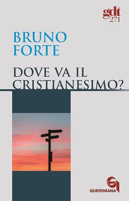 Dove va il Cristianesimo?