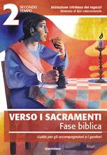 Verso i sacramenti: fase biblica. Guida per gli accompagnatori e i genitori 2