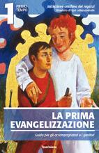 La prima evangelizzazione. Guida per gli accompagnatori e i genitori 1