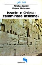 Israele e Chiesa: camminare insieme?
