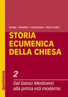 Storia ecumenica della Chiesa vol. 2. Dal basso Medioevo alla prima età moderna