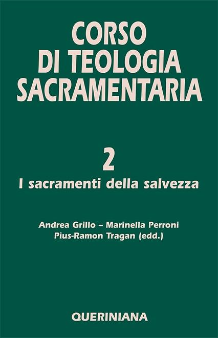 Corso di teologia sacramentaria vol. 2. I sacramenti della salvezza