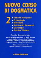 Nuovo corso di dogmatica vol. 2. Dottrina della grazia – Ecclesiologia – Mariologia – Dottrina dei sacramenti – Escatologia – Dottrina Trinitaria