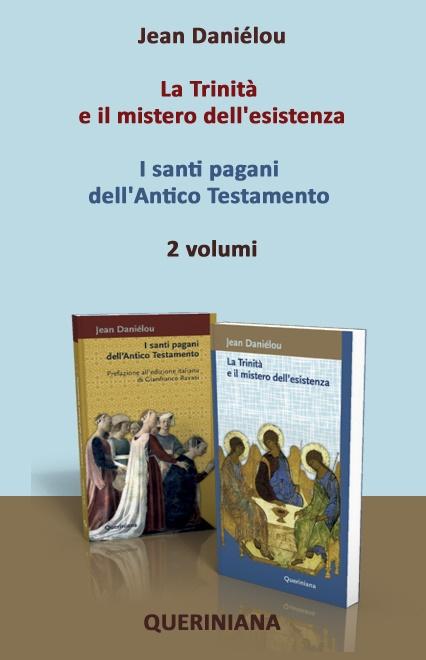 La Trinità e il mistero dell'esistenza – I santi pagani dell'Antico Testamento (2 volumi)