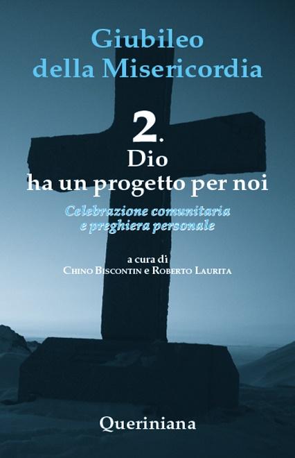 Giubileo della misericordia 2. Dio ha un progetto per noi
