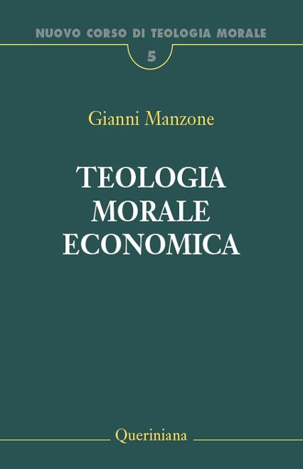 Nuovo Corso di Teologia Morale vol. 5. Teologia morale economica