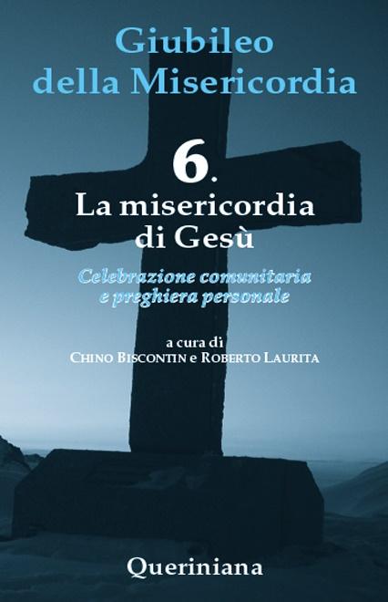 Giubileo della Misericordia 6. La misericordia di Gesù
