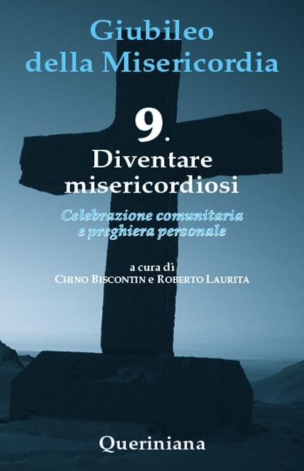 Giubileo della Misericordia 9. Diventare misericordiosi