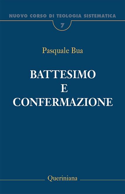 Nuovo Corso di Teologia Sistematica vol. 7. Battesimo e confermazione