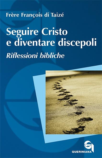 Seguire Cristo e diventare discepoli