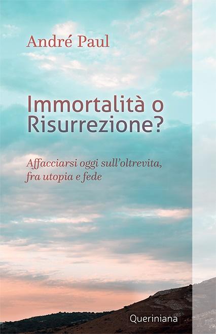 Immortalità o risurrezione?