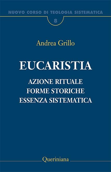 Nuovo Corso di Teologia Sistematica vol. 8. Eucaristia