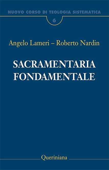 Nuovo Corso di Teologia Sistematica vol. 6. Sacramentaria fondamentale