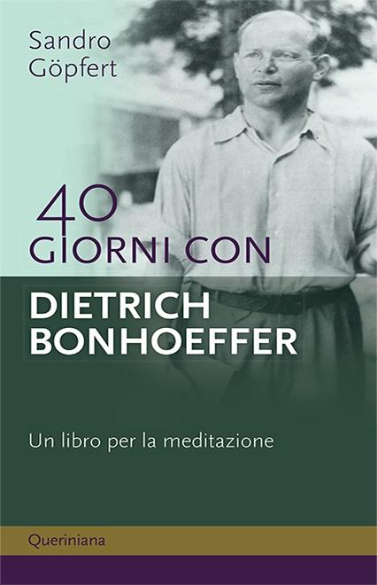 40 giorni con Dietrich Bonhoeffer