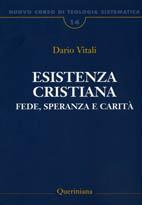 Nuovo Corso di Teologia Sistematica vol. 14. Esistenza cristiana