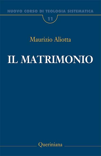 Nuovo Corso di Teologia Sistematica vol. 11. Il matrimonio