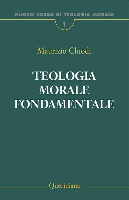 Nuovo Corso di Teologia Morale vol. 1. Teologia morale fondamentale