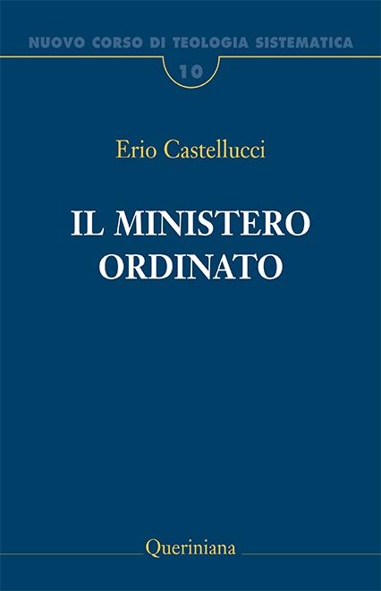 Nuovo Corso di Teologia Sistematica vol. 10. Il ministero ordinato