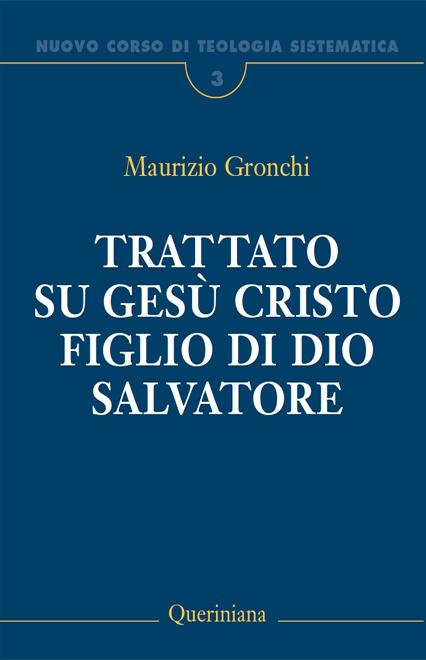 Nuovo Corso di Teologia Sistematica vol. 3. Trattato su Gesù Cristo Figlio di Dio Salvatore
