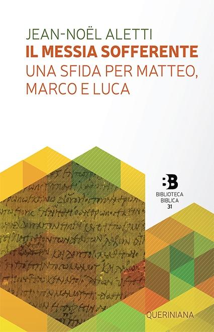 Il messia sofferente: una sfida per Matteo, Marco e Luca