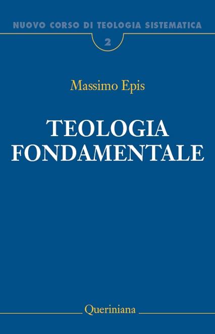 Nuovo Corso di Teologia Sistematica vol. 2. Teologia fondamentale