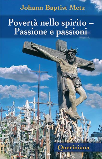 Povertà nello spirito – Passione e passioni