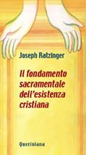 Il fondamento sacramentale dell'esistenza cristiana