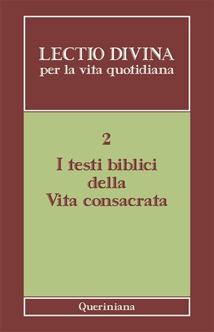 Lectio divina per la vita quotidiana 2. I testi biblici della Vita consacrata
