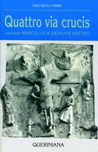 Quattro Via Crucis secondo Marco, Luca, Giovanni, Matteo